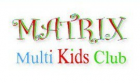 Matrix, multi kids club